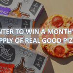 Win a Month's Supply of Real Good Pizza