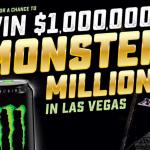 Enter Monster Energy Monster Millions Sweepstakes to Win $1 Million