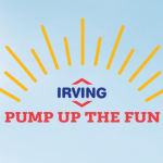 Irving Pump Up the Fun
